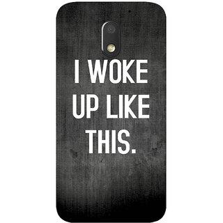 GripIt I WOKE UP LIKE THIS (Black) Cover for Motorola Moto E3