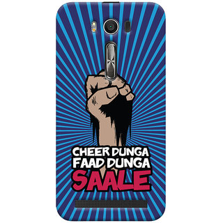 ColourCrust Asus Zenfone 2 Laser ZE500KL Mobile Phone Back Cover With Cheer Dunga Faad Dunga Quirky - Durable Matte Finish Hard Plastic Slim Case