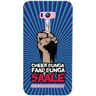 ColourCrust Asus Zenfone Selfie ZD551KL Mobile Phone Back Cover With Cheer Dunga Faad Dunga Quirky - Durable Matte Finish Hard Plastic Slim Case