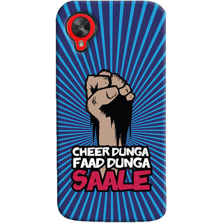 ColourCrust LG Google Nexus 5 Mobile Phone Back Cover With Cheer Dunga Faad Dunga Quirky - Durable Matte Finish Hard Plastic Slim Case