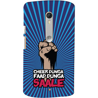 ColourCrust Motorola Moto X Style Mobile Phone Back Cover With Cheer Dunga Faad Dunga Quirky - Durable Matte Finish Hard Plastic Slim Case