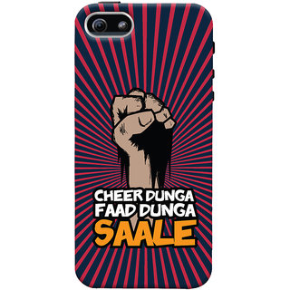 ColourCrust Apple iPhone 5 Mobile Phone Back Cover With Cheer Dunga Faad Dunga Quirky - Durable Matte Finish Hard Plastic Slim Case