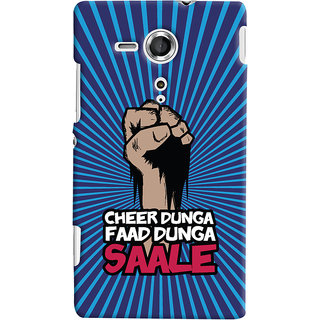 ColourCrust Sony Xperia SP Mobile Phone Back Cover With Cheer Dunga Faad Dunga Quirky - Durable Matte Finish Hard Plastic Slim Case