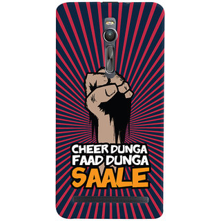 ColourCrust Asus Zenfone 2 ZE551ML Mobile Phone Back Cover With Cheer Dunga Faad Dunga Quirky - Durable Matte Finish Hard Plastic Slim Case