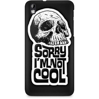 CopyCatz I am not Cool Premium Printed Case For HTC Desire 816