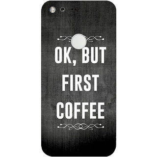 GripIt COFFEE FIRST Printed Case for Google Pixel XL