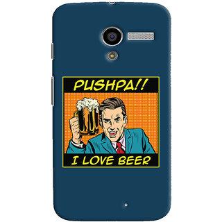 Oyehoye Pushpa I Love Beer Quirky Printed Designer Back Cover For Motorola Moto X Mobile Phone - Matte Finish Hard Plastic Slim Case