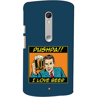 Oyehoye Pushpa I Love Beer Quirky Printed Designer Back Cover For Motorola Moto X Style Mobile Phone - Matte Finish Hard Plastic Slim Case