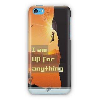 YuBingo I am up for Anything Designer Mobile Case Back Cover for Apple iPhone 5C