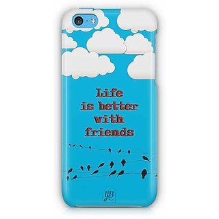 YuBingo Life is Better with Friends Designer Mobile Case Back Cover for Apple iPhone 5C