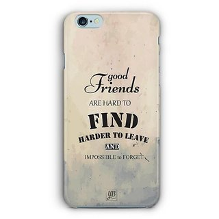 YuBingo Good Friends are Hard to Find Designer Mobile Case Back Cover for Apple iPhone 6 / 6S