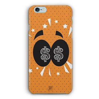 YuBingo Money in my Eyes Designer Mobile Case Back Cover for Apple iPhone 6 / 6S