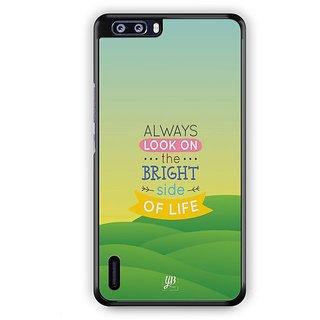 YuBingo Bright Side of Life Designer Mobile Case Back Cover for Huawei Honor 6 Plus