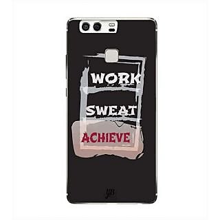 YuBingo Work, Sweat, Achieve Designer Mobile Case Back Cover for Huawei P9