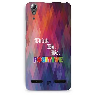 YuBingo Think. Do and Be Positive Designer Mobile Case Back Cover for Lenovo A6000 / A6000 Plus