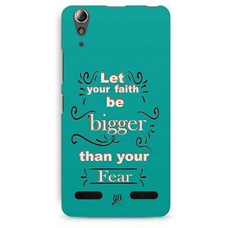 YuBingo Let your faith be Bigger than your fear Designer Mobile Case Back Cover for Lenovo A6000 / A6000 Plus