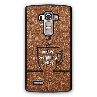 YuBingo Coffee Makes Everything Better Designer Mobile Case Back Cover for LG G4