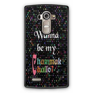 YuBingo Wanna be My Chammak Challo? Designer Mobile Case Back Cover for LG G4
