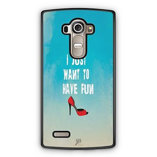 YuBingo I Just Want To Have Fun Designer Mobile Case Back Cover for LG G4