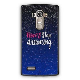 YuBingo Never Stop Dreaming Designer Mobile Case Back Cover for LG G4