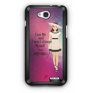 YuBingo I am Me and I won't Change Myself for Someone Designer Mobile Case Back Cover for LG L90