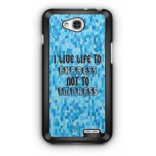 YuBingo I live Life to Express, Not to Impress Designer Mobile Case Back Cover for LG L90