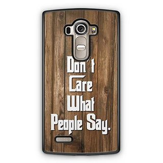 YuBingo Don't Care What People Say Designer Mobile Case Back Cover for LG G4