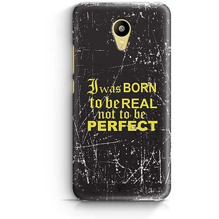 YuBingo I was Born to be Real Designer Mobile Case Back Cover for Meizu M3