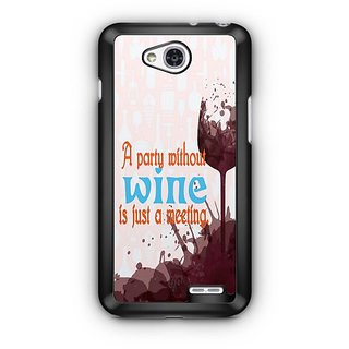 YuBingo Party Without Wine is Just a Meeting Designer Mobile Case Back Cover for LG L90