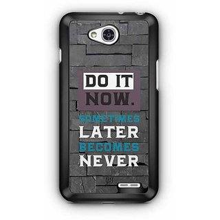 YuBingo Do It Now. Sometimes Later Becomes Never Designer Mobile Case Back Cover for LG L90