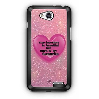YuBingo Every Love Story is Beautiful but Ours is My Favorite Designer Mobile Case Back Cover for LG L90
