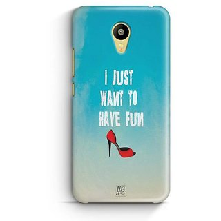 YuBingo I Just Want To Have Fun Designer Mobile Case Back Cover for Meizu M3