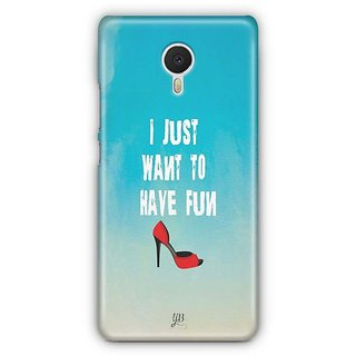 YuBingo I Just Want To Have Fun Designer Mobile Case Back Cover for Meizu M3 Note