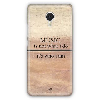 YuBingo Music is Who I am Designer Mobile Case Back Cover for Meizu M3 Note