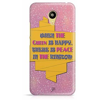 YuBingo When the Queen is Happy, There is Peace in the Kingdom Designer Mobile Case Back Cover for Meizu M3