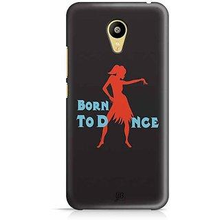 YuBingo Born To Dance Designer Mobile Case Back Cover for Meizu M3