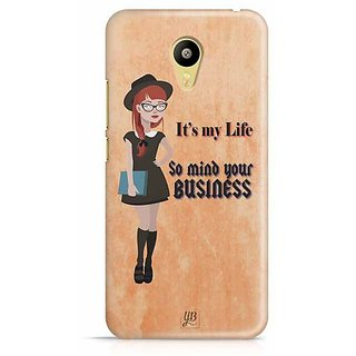 YuBingo It's My Life, so Mind you Own Business Designer Mobile Case Back Cover for Meizu M3