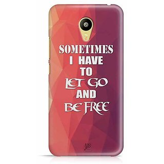 YuBingo Sometimes, I Have to Let Go and Be Free Designer Mobile Case Back Cover for Meizu M3
