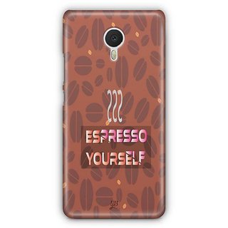 YuBingo Espresso Yourself with Coffee Designer Mobile Case Back Cover for Meizu M3 Note