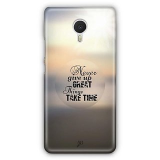 YuBingo Never Give Up. Great Things Take Time Designer Mobile Case Back Cover for Meizu M3 Note