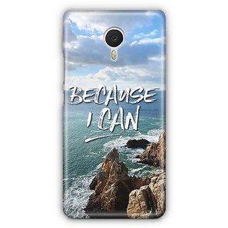 YuBingo Because I Can Designer Mobile Case Back Cover for Meizu M3 Note