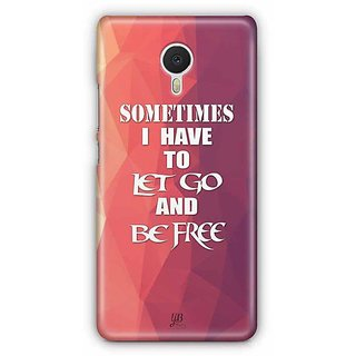 YuBingo Sometimes, I Have to Let Go and Be Free Designer Mobile Case Back Cover for Meizu M3 Note