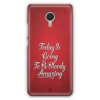 YuBingo Today's going to be bloody amazing Designer Mobile Case Back Cover for Meizu M3 Note
