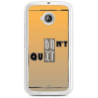 YuBingo Don't Quit. Do It. Designer Mobile Case Back Cover for Motorola E2