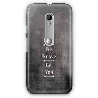 YuBingo Be Bold, Be Brave, Be You Designer Mobile Case Back Cover for Motorola G3 / G3 Turbo