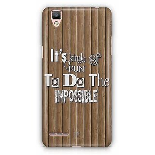 YuBingo Fun to do the Impossible Designer Mobile Case Back Cover for Oppo F1 / A35