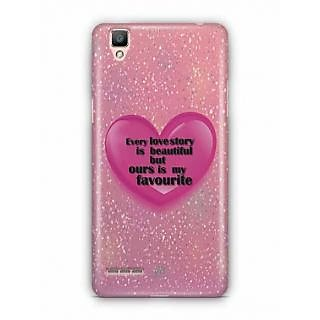 YuBingo Every Love Story is Beautiful but Ours is My Favorite Designer Mobile Case Back Cover for Oppo F1 / A35