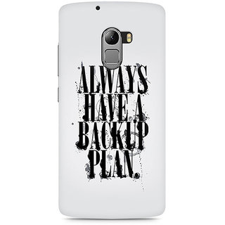 CopyCatz Always Have a Backup Plan Premium Printed Case For Lenovo K4 Note