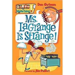 My Weird Schoo: Ms. Lagrange Is Strange! (My Weird School)