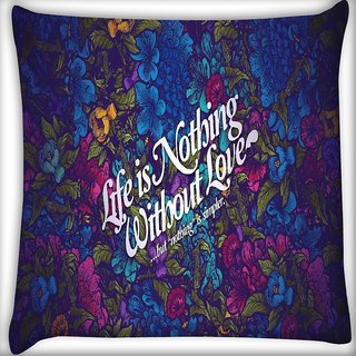Snoogg Life Is Nothing Without Love Digitally Printed Cushion Cover Pillow 16 x 16 Inch